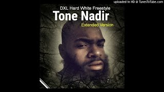 Tone Nadir -DXL Hard White Freestyle (Extended Version)