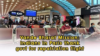 Vande Bharat Mission: Indians in Paris thank govt for repatriation flight - Download this Video in MP3, M4A, WEBM, MP4, 3GP