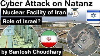 Natanz Nuclear Facility Cyber Attack - Iran blames Israel's Mossad for attacking its Nuclear site