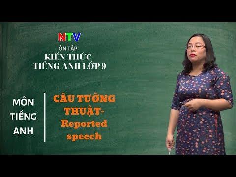 MÔN TIẾNG ANH 9- ÔN TẬP-  Câu tường thuật- Reported speech - NGÀY 13/3/2020 (Dạy học trên truyền hình Nam Định)