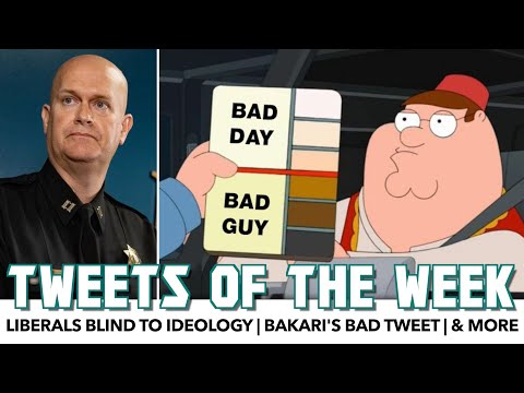Tweets Of The Week   Bakari Apologizes; Liberals Blind To Ideology; & More