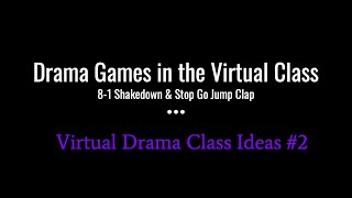 Virtual Drama Class Ideas #2: Drama Games In The Virtual Class