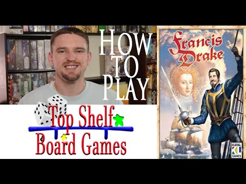 Top Shelf Board Games How to Play Francis Drake
