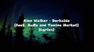 Alan Walker   Darkside (feat. AuRa And Tomine Harket) [Lyrics]