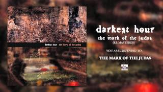 DARKEST HOUR - The Mark of The Judas (Re-Mastered)