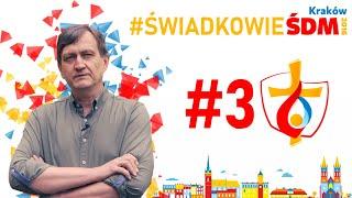 Świadkowie #ŚDMKraków2016 |#3 Grzegorz Sudoł