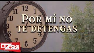 BANDA MS - POR MI NO TE DETENGAS (LETRA)