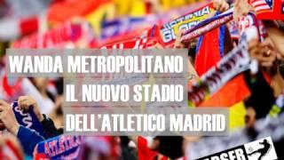 Wanda Metropolitano, il nuovo stadio dell'Atletico Madrid
