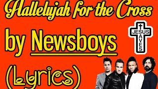Hallelujah for the cross by Newsboys [Lyrics]