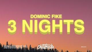 Dominic Fike – 3 Nights (Lyrics)