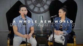 A WHOLE NEW WORLD | Aladdin OST | Myrus & Yasmien Kurdi Cover