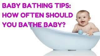 Baby Bathing Tips: How Often Should You Bathe A Baby? | CloudMom