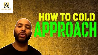 How to Cold Approach and When to Call