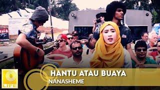 Download lagu Nanasheme Hantu Atau Buaya Mp3
