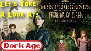 Miss Peregrines Home For Peculiar Children & The Return Of Tim Burton DorkAge