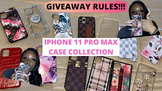 IPHONE 11 PRO MAX CASE COLLECTION/GIVEAWAY RULES!!!