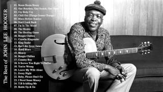 John Lee Hooker Greatest Hits || The Best Of John Lee Hooker [ Full Album ]