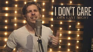 "Ed Sheeran & Justin Bieber   ""I Don't Care"" (Rock Cover By Our Last Night)"