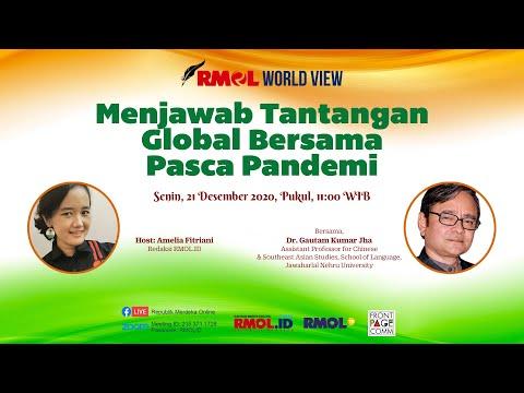 RMOL WORLD VIEW • Menjawab Tantangan Global Bersama Pasca Pandemi