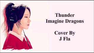 Thunder - Imagine Dragons (Lyrics Ve Türkçe Çeviri) [Cover By J Fla]