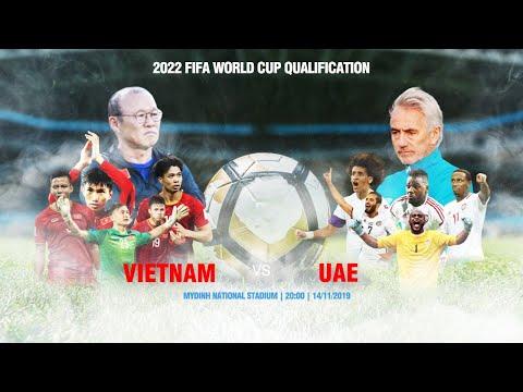 TRỰC TIẾP | VIỆT NAM - UAE | VÒNG LOẠI WORLD CUP 2022