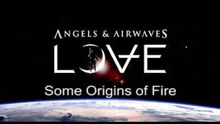 Angels & Airwaves - [LOVE] - Some Origins of Fire