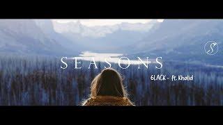 6LACK   Seasons Ft. Khalid (Traducida Al Español)