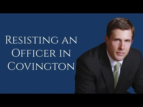 Covington Resisting an Officer Lawyer | Resisting an officer in Slidell | Barkemeyer Law Firm
