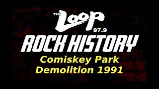 Comiskey Park Demolition - WLUP 97.9FM Chicago - The Loop Rock History