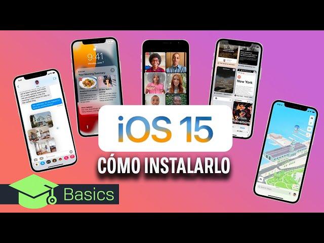iOS 15 CÓMO INSTALARLO, MÓVILES COMPATIBLES y PRINCIPALES NOVEDADES