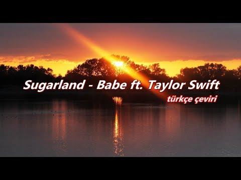 sugarland ft. taylor swift - babe // türkçe çeviri