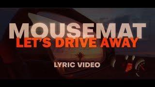 Let's Drive Away (Lyric Video) - mousemat