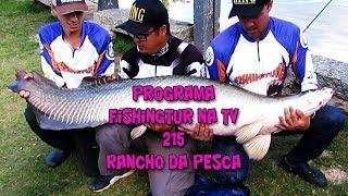 Programa Fishingtur na TV 215 - Pesqueiro Rancho da Pesca