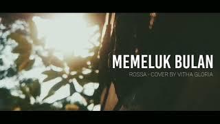 Memeluk Bulan - Rossa ( Cover by Vita Gloria