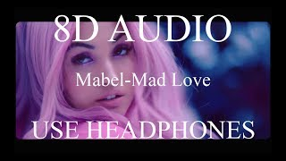 Mabel Mad Love Mad Love (8D AUDIO)