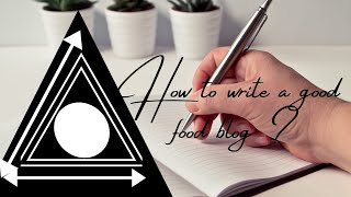 HOW TO WRITE A GOOD FOOD BLOG
