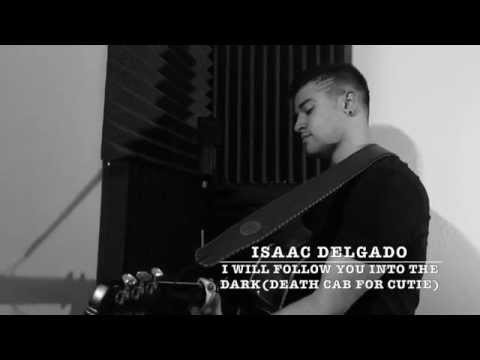 Death Cab For Cutie - I Will Follow You Into The Dark (Cover) by Isaac Delgado