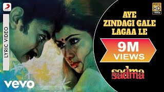 Aye Zindagi Gale Lagaa Le Lyric Video - Sadma|Sridevi