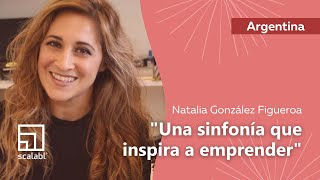 Natalia González Figueroa | Una sinfonía que inspira a emprender | Scalabl