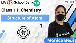 Class 11 | Structure of Atom-1 | Chemistry | Unacademy Class 11&12 | Monica Bedi - MONICA