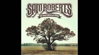 Sam Roberts Band - Hard Road (Audio)