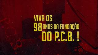 Brazil - Long live the 98th anniversary of the CPB