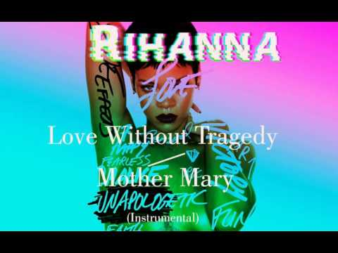 Rihanna - Love Without Tragedy / Mother Mary (Remake/Instrumental)