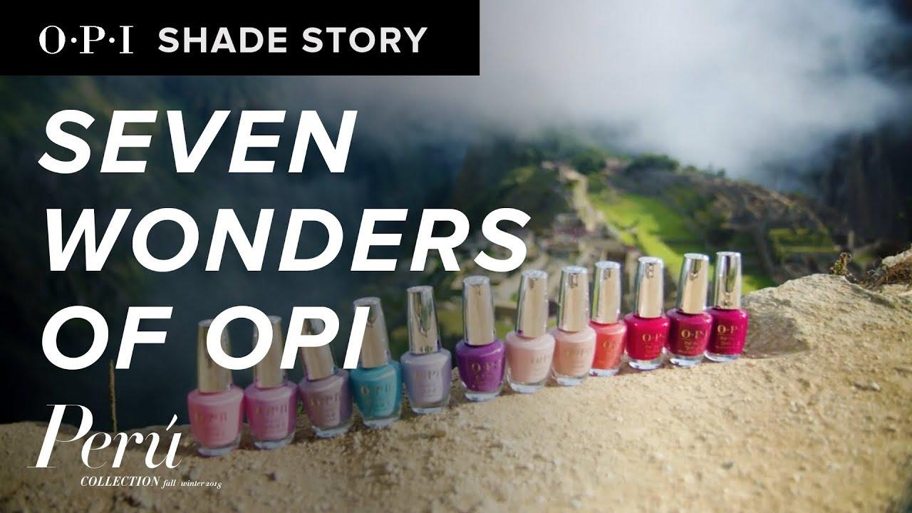 Video:Shade Story: Seven Wonders of OPI | OPI Peru
