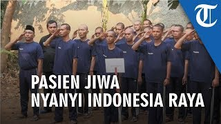 Kekompakan Pasien Gangguan Jiwa Nyanyikan Lagu Wajib di Hari Kemerdekaan