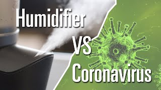 Coronavirus - Can a humidifier protect me from the virus?