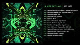 Upgrade - Psytrance Super Set 2016 (Live Mix)