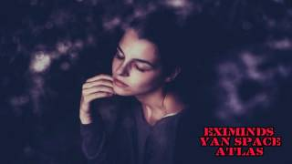 Eximinds & Yan Space – Atlas (Radio Edit)