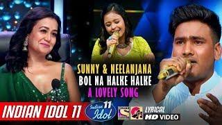 Sunny Indian Idol 11 - Bol Na Halke Halke - Neha   - YouTube