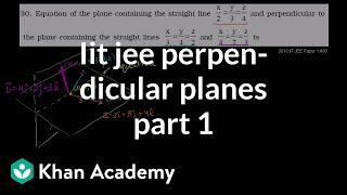 IIT JEE Perpendicular Planes (Part 1)
